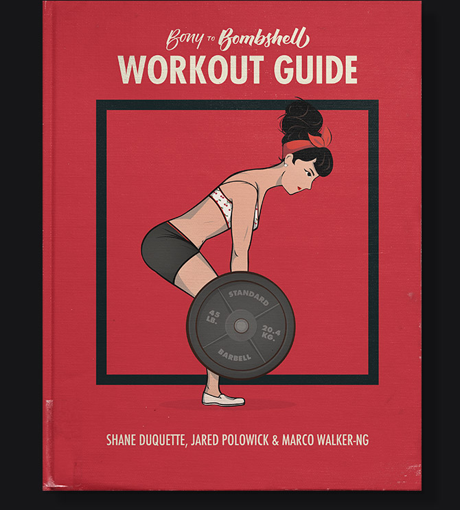 Bony to Bombshell: Workout Guide